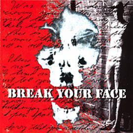 breakyourface